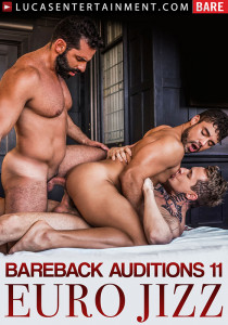 Bareback Auditions #11 - Euro Jizz DVD